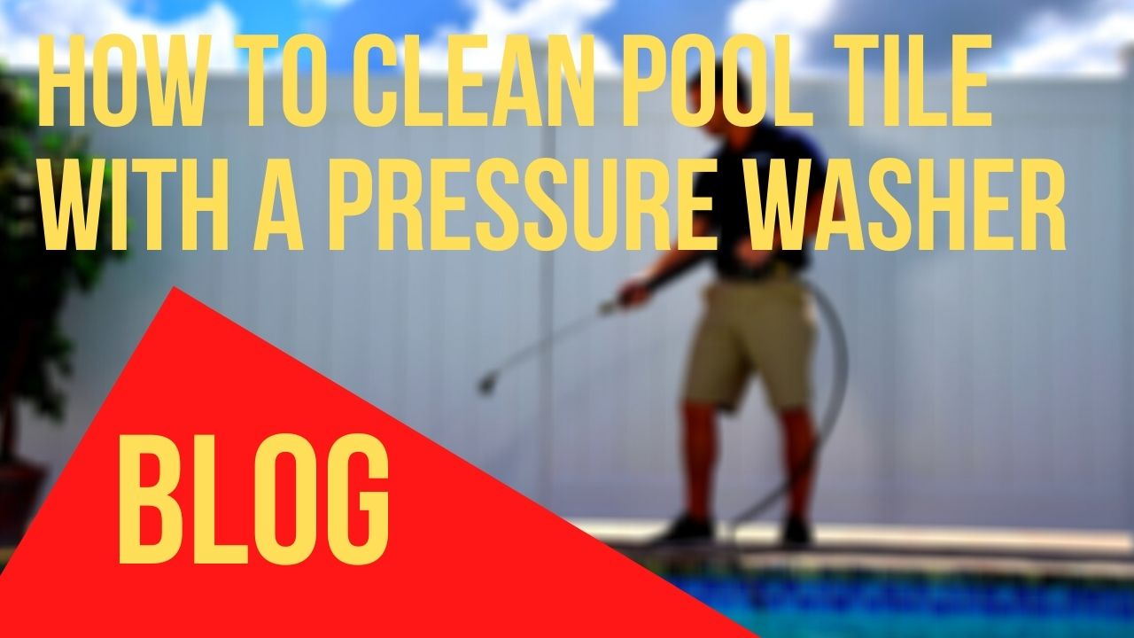 How To Clean Pool Tile With A Pressure Washer