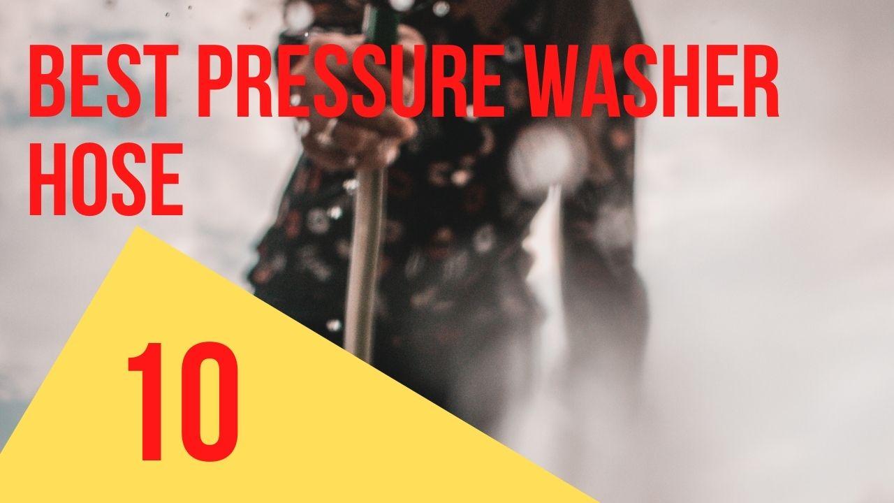 best pressure washer hose