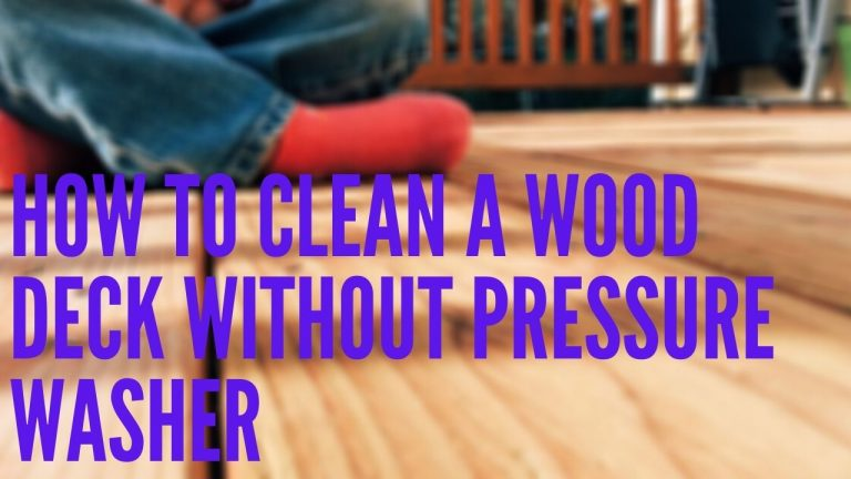 how to clean a wood deck without pressure washer