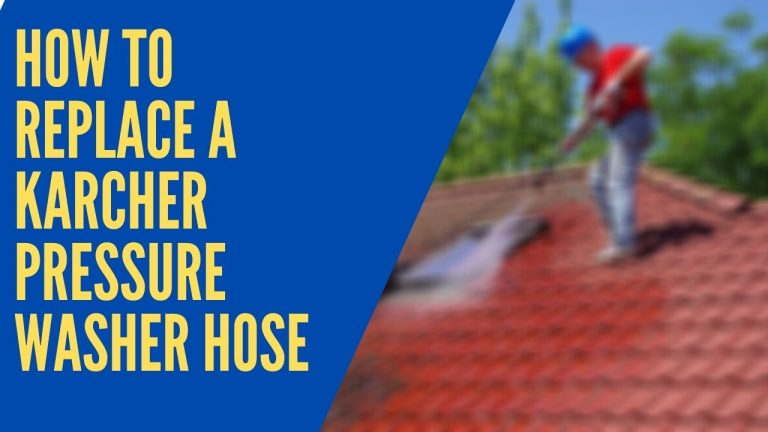 How to Replace a Karcher Pressure Washer Hose