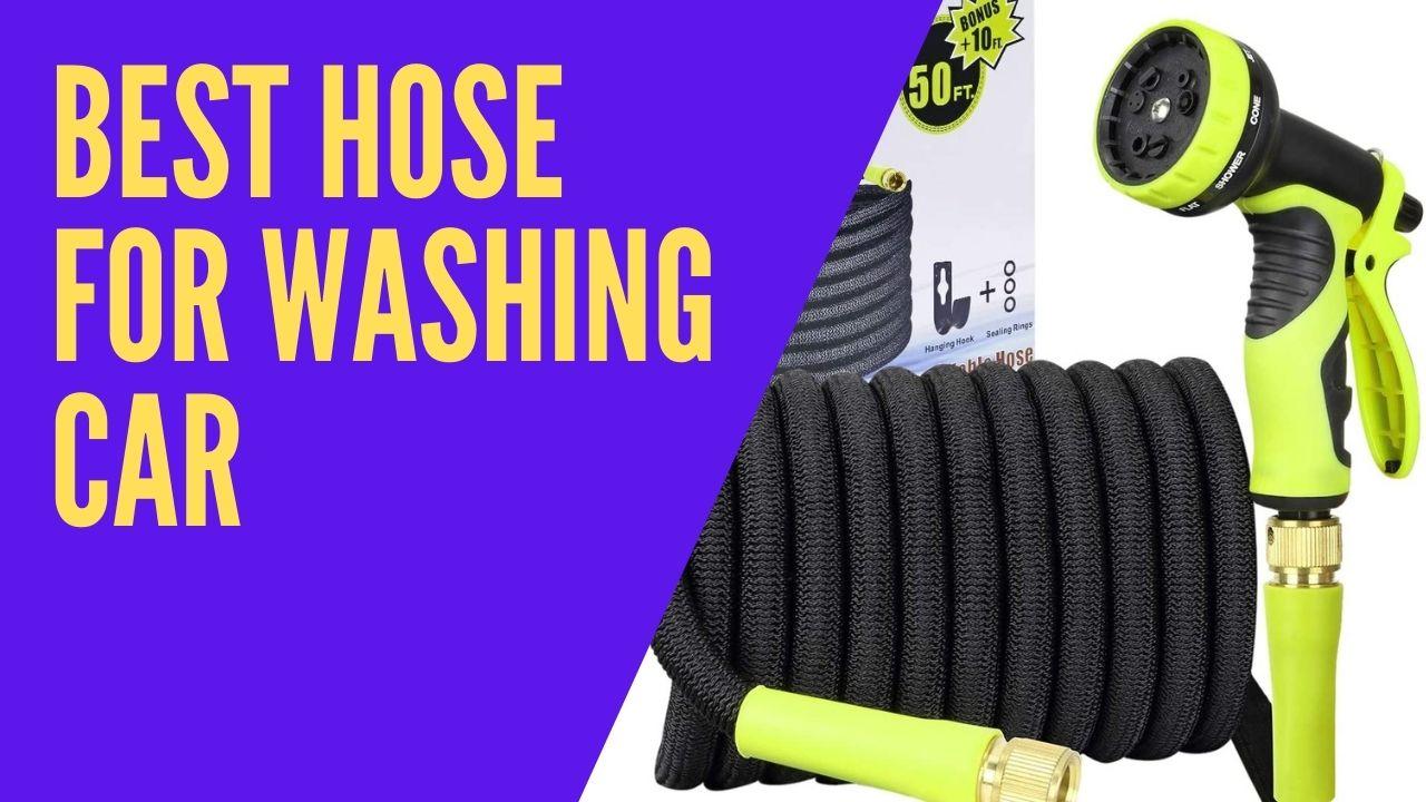 best hose for washing car