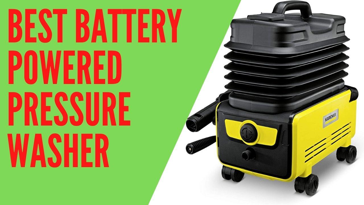 Best Battery Powered Pressure Washer