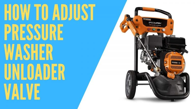 How To Adjust Pressure Washer Unloader Valve