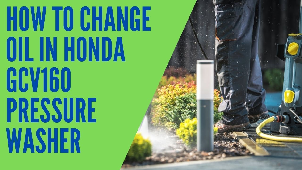 How To Change Oil In Honda Gcv160 Pressure Washer